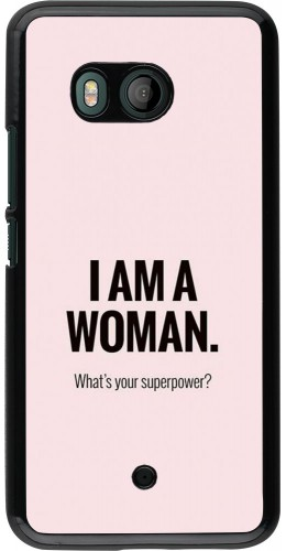 Coque HTC U11 - I am a woman