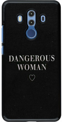 Coque Huawei Mate 10 Pro - Dangerous woman