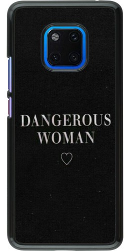 Coque Huawei Mate 20 Pro - Dangerous woman