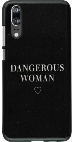 Coque Huawei P20 - Dangerous woman