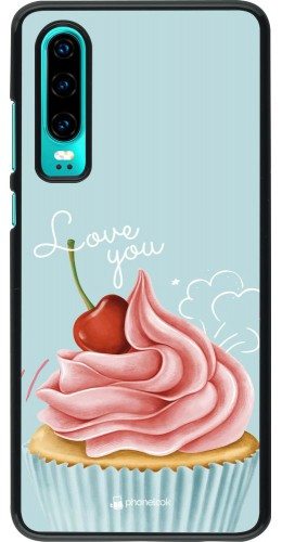 Coque Huawei P30 - Cupcake Love You