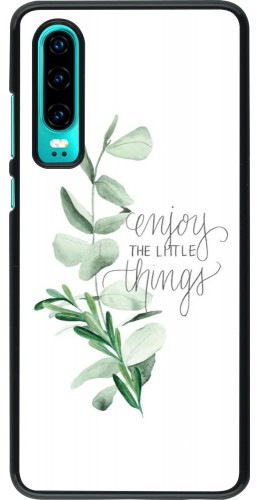 Coque Huawei P30 - Enjoy the little things