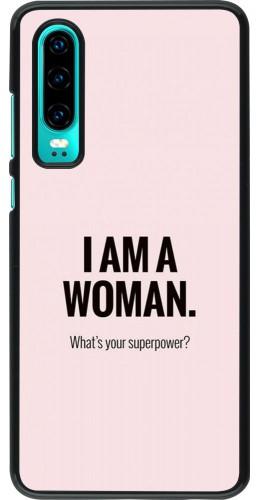 Coque Huawei P30 - I am a woman