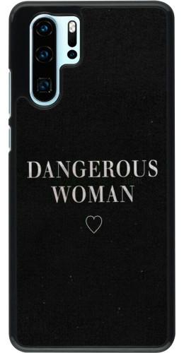 Coque Huawei P30 Pro - Dangerous woman