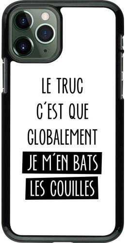 Coque iPhone 11 Pro - Le truc globalement bats les couilles