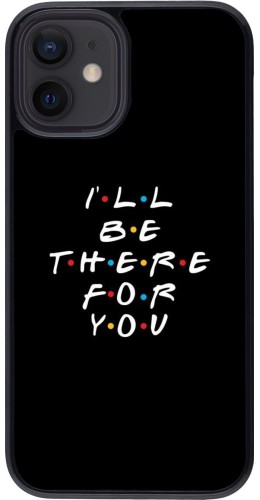 Coque iPhone 12 mini - Friends Be there for you