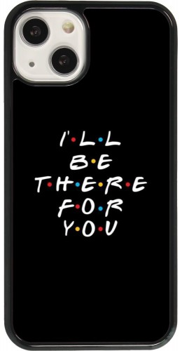 Coque iPhone 13 - Friends Be there for you