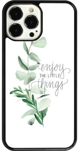 Coque iPhone 13 Pro Max - Enjoy the little things