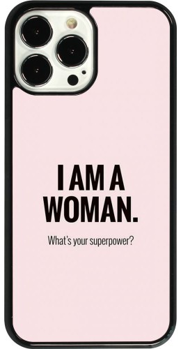 Coque iPhone 13 Pro Max - I am a woman