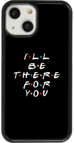 Coque iPhone 13 mini - Friends Be there for you