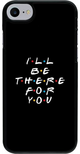 Coque iPhone 7 / 8 / SE (2020) - Friends Be there for you
