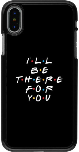 Coque iPhone X / Xs - Friends Be there for you