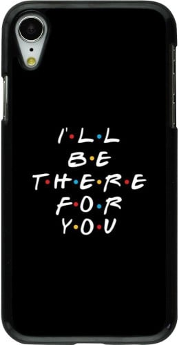 Coque iPhone XR - Friends Be there for you