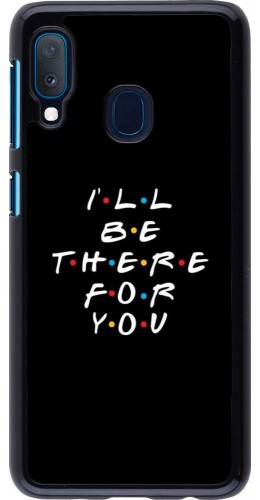 Coque Samsung Galaxy A20e - Friends Be there for you