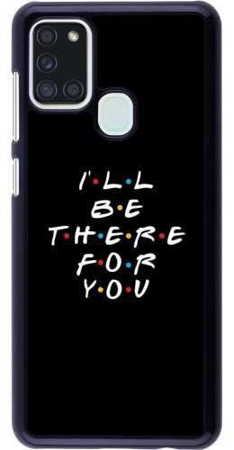 Coque Samsung Galaxy A21s - Friends Be there for you