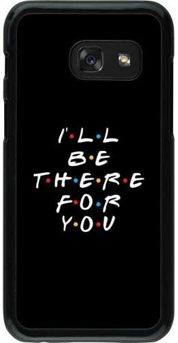 Coque Samsung Galaxy A3 (2017) - Friends Be there for you