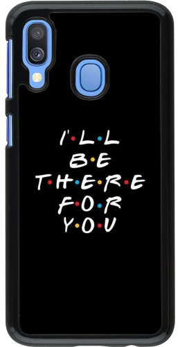 Coque Samsung Galaxy A40 - Friends Be there for you