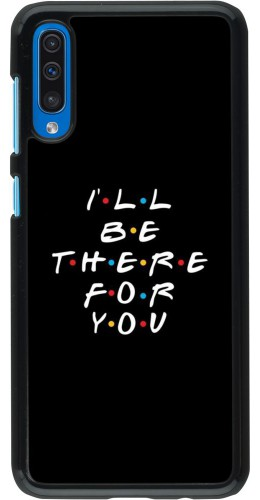 Coque Samsung Galaxy A50 - Friends Be there for you