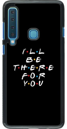 Coque Samsung Galaxy A9 - Friends Be there for you