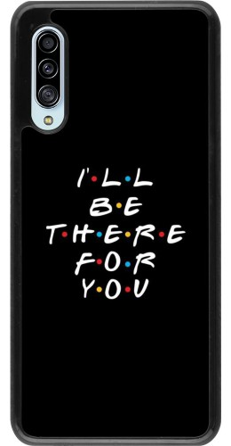 Coque Samsung Galaxy A90 5G - Friends Be there for you