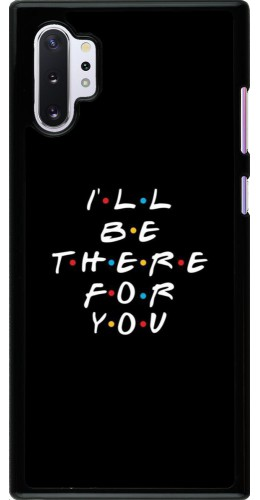 Coque Samsung Galaxy Note 10+ - Friends Be there for you