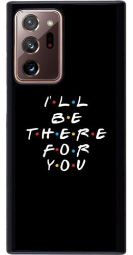 Coque Samsung Galaxy Note 20 Ultra - Friends Be there for you