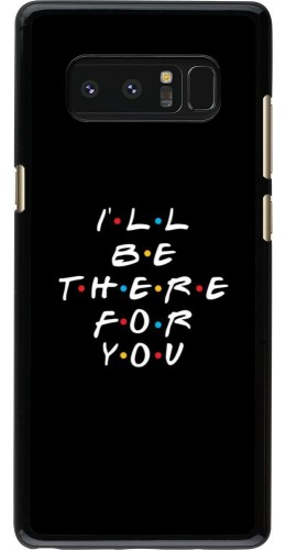 Coque Samsung Galaxy Note8 - Friends Be there for you