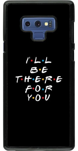 Coque Samsung Galaxy Note9 - Friends Be there for you