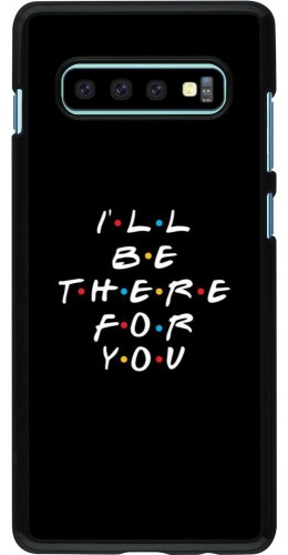 Coque Samsung Galaxy S10+ - Friends Be there for you