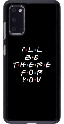Coque Samsung Galaxy S20 - Friends Be there for you