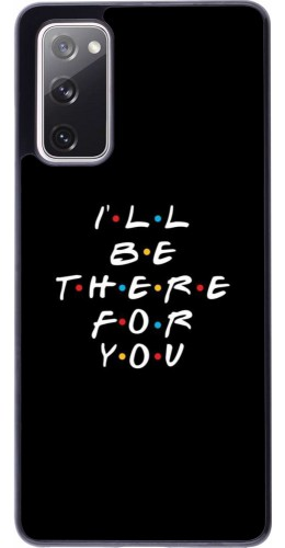 Coque Samsung Galaxy S20 FE - Friends Be there for you