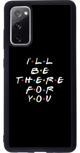 Coque Samsung Galaxy S20 FE - Silicone rigide noir Friends Be there for you