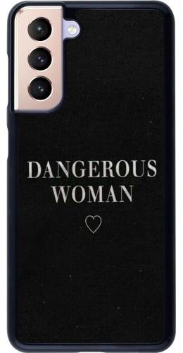 Coque Samsung Galaxy S21 5G - Dangerous woman