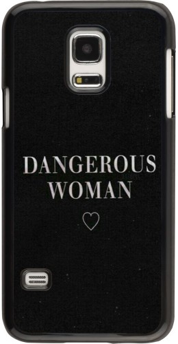 Coque Galaxy S5 Mini - Dangerous woman