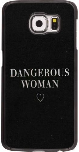 Coque Galaxy S6 - Dangerous woman