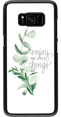 Coque Galaxy S8 - Enjoy the little things