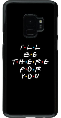 Coque Samsung Galaxy S9 - Friends Be there for you