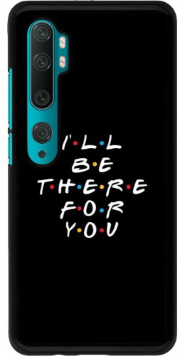 Coque Xiaomi Mi Note 10 / Note 10 Pro - Friends Be there for you