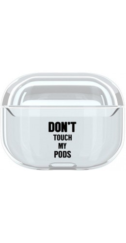 Coque AirPods Pro - Plastique transparent Don't touch my pods
