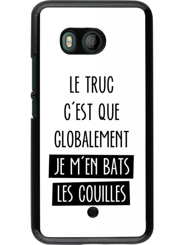 Coque HTC U11 - Le truc globalement bats les couilles