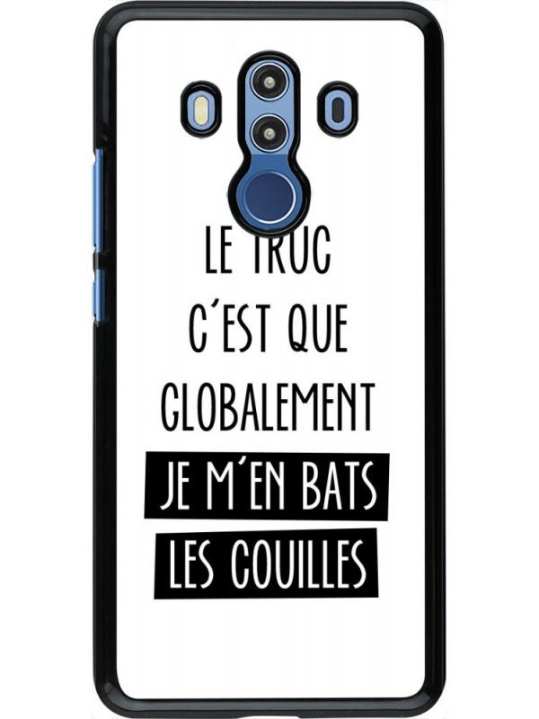 Coque Huawei Mate 10 Pro - Le truc globalement bats les couilles