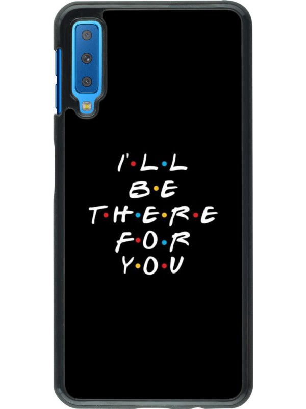 Coque Samsung Galaxy A7 - Friends Be there for you