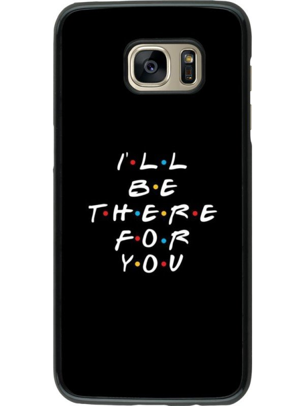 Coque Samsung Galaxy S7 edge - Friends Be there for you
